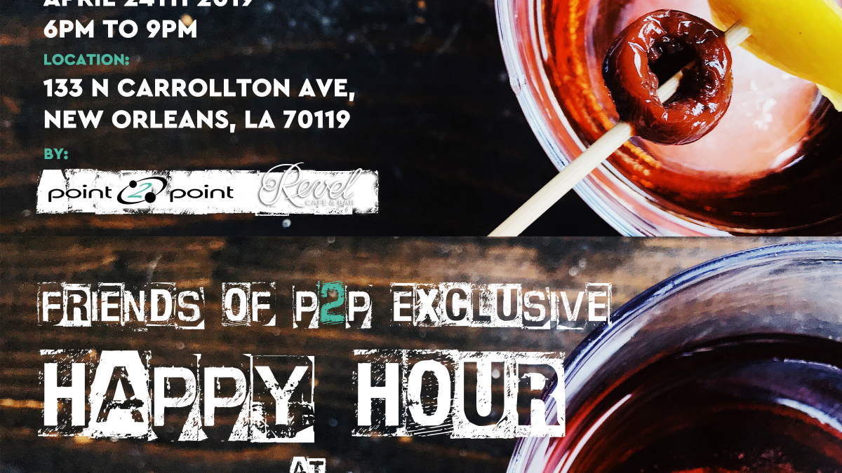 Friends of P2P Exclusive Happy Hour at Revel Cafe & Bar on April 24, 2019